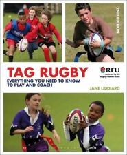 Tag Rugby: Everything You Need to Know to Play and Coach by Jane Liddiard...