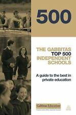 The Gabbitas Top 500 Independent Schools: A Guide to the Best in Private...
