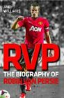 RVP: The Biography of Robin Van Persie by Andy Williams (Paperback, 2013)