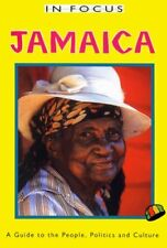 Jamaica in Focus: A Guide to the People, Politics and Culture by Peter Mason...