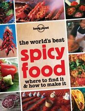The World's Best Spicy Food: Where to Find it and How to Make it by Lonely...