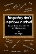 Things They Don't Teach You in School: But You Should Know When You Get Out...