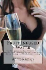 Fruit Infused Water: Top 50+ Quick and Easy Vitamin Water Recipes for Weight...