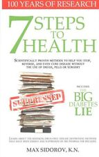 7 Steps to Health: Scientifically Proven Methods to Help You Stop, Reverse,...