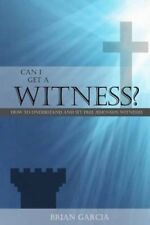Can I Get a Witness?: How to Understand and Set Free Jehovah's Witnesses by...