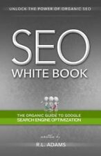 Seo White Book: The Organic Guide to Google Search Engine Optimization by R L...
