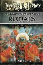 Legends of History: Fun Learning Facts about Romans: Illustrated Fun Learning...