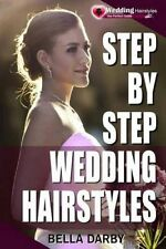 Step by Step Wedding Hairstyles: Best and Easy Step by Step Wedding...
