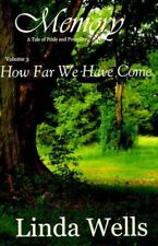 Memory: Volume 3, How Far We Have Come: A Tale of Pride and Prejudice by...