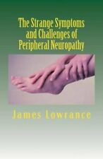 The Strange Symptoms and Challenges of Peripheral Neuropathy: Unusual...