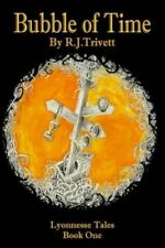 Bubble of Time: Lyonnesse Tales Book One by R J Trivett (Paperback /...