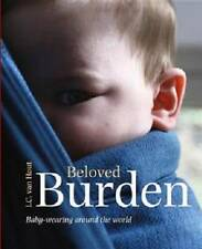 Beloved Burden: Baby-Wearing Around the World by KIT Publishers (Paperback,...