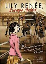 Lily Renee, Escape Artist: From Holocaust Survivor to Comic Book Pioneer by...