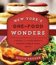 New York's One-Food Wonders: A Guide to the Big Apple's Unique Single-Food...
