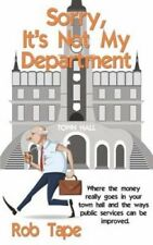 Sorry, It's Not My Department: Where the Money Really Goes in Your Town Hall...