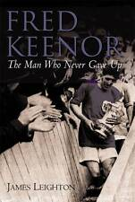 Fred Keenor: The Man Who Never Gave Up (HB)