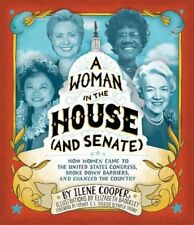 A Woman in the House (and Senate): How Women Came to the United States...