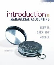 Introduction to Managerial Accounting by Peter C. Brewer, Eric Noreen and Ray...
