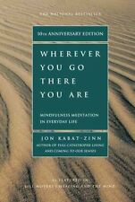 Wherever You Go, There You Are: Mindfulness Meditation in Everyday Life by...