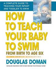 How to Teach Your Baby to Swim: From Birth To Age Six The Gentle Revolution...