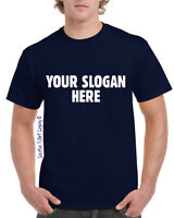 CUSTOMISED YOUR OWN SLOGAN PERSONALISED T-SHIRT LARGE