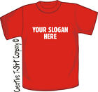 CUSTOMISED YOUR OWN SLOGAN PERSONALISED T-SHIRT XL