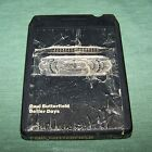 Paul Butterfield Better Days 8 Track Tape TESTED