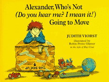 Alexander, Who's Not (Do You Hear Me? I Mean It!) Going to Move Judith Viorst At