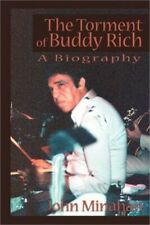 The Torment of Buddy Rich by John Minahan (2000, Paperback)