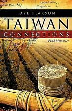 Taiwan Connections : Fond Memories by Faye Pearson (2009, Paperback)