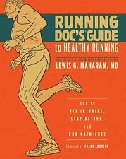 The Running Doc's Guide to Healthy Running : How to Fix Injuries, Stay...