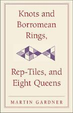 Knots and Borromean Rings, Rep-tiles, and Eight Queens by Martin Gardner...