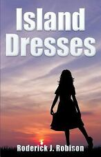 Island Dresses by Roderick Robison (2014, Paperback)