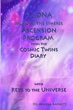 12 DNA Music of the Spheres Ascension Program from the Cosmic Twins Diary...