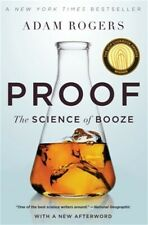 Proof : The Science of Booze by Adam Rogers (2015, Paperback)