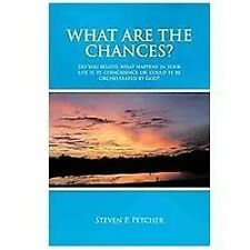 What Are the Chances?: Do You Believe What Happens in Your Life Is by...