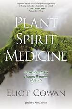 Plant Spirit Medicine : A Journey into the Healing Wisdom of Plants by Eliot...