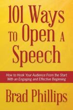 101 Ways to Open a Speech : How to Hook Your Audience from the Start with an...