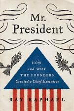 Mr. President: How and Why the Founders Created a Chief Executive  (ExLib)