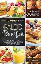 10 Minute Paleo Breakfast : Quick and Easy Paleo Breakfast Recipes for Weight...