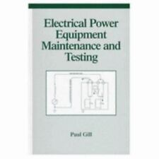 Electrical Power Equipment Maintenance and Testing Vol. 4 by Paul Gill (1997, Ha