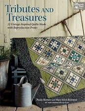 Tributes and Treasures : 12 Vintage-Inspired Quilts Made with Reproduction...