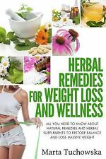 Natural Remedies Ser.: Herbal Remedies for Weight Loss and Wellness : All You...