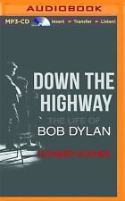 Down the Highway : The Life of Bob Dylan by Howard Sounes (2015, MP3 CD,...