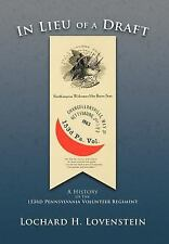 In Lieu of A Draft : A History of the 153rd Pennsylvania Volunteer Regiment...