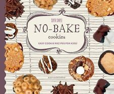Super Simple No-Bake Cookies : Easy Cookie Recipes for Kids! by Alex...
