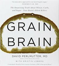 Grain Brain The Surprising Truth About Wheat, Carbs, and Sugar--Your Brain's Si