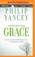 Vanishing Grace : What Ever Happened to the Good News? by Philip Yancey...