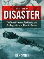 A History of Disaster: The Worst Storms, Accidents, and Conflagrations in Atlan