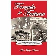 Formula for Fortune: How Asa Candler Discovered Coca-cola and Turned It into...